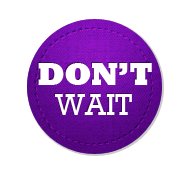 Don't Wait - Circle Badge Purple